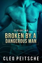 Broken by a Dangerous Man (BDSM Erotic romantic suspense)