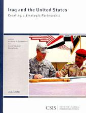 Iraq and the United States: Creating a Strategic Partnership
