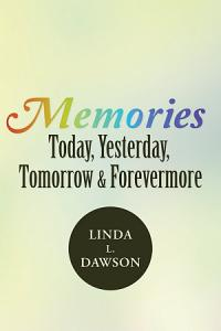 Memories Today  Yesterday  Tomorrow    Forevermore Book
