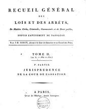 Recueil général des lois et des arrêts, en matière civile, criminelle, commerciale et de droit public, depuis l'avénement de Napoléon: Volume2