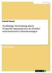 Nachhaltige Entwicklung durch Nonprofit-Organisationen als Ersteller wissensintensiver Dienstleistungen