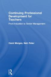 Continuing Professional Development for Teachers: From Induction to Senior Management