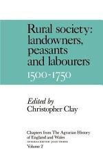 Chapters from the Agrarian History of England and Wales: Volume 2, Rural Society: Landowners, Peasants and Labourers, 1500-1750