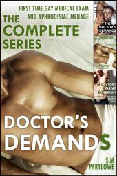 Doctor's Demands: The Complete Series (First Time Gay Medical Exam and Aphrodisiac Menage)