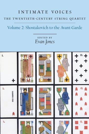 Intimate Voices  Shostakovich to the avant garde  Dmitri Shostakovich   the string quartets PDF
