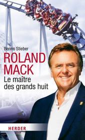 Roland Mack: Le maître des grands huit
