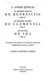 L. Annaei Senecae Opera: De beneficiis; De clementia; De ira