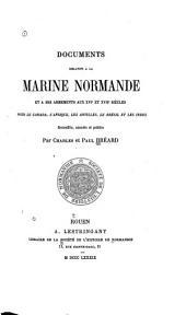 Documents relatifs à la marine normande et à ses armements aux XVIe et XVIIe siècles pour le Canada, l'Afrique, les Antilles, le Brésil et les Indes