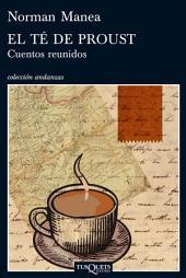 El té de Proust: Cuentos reunidos