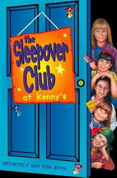 Sleepover at Kenny's: Definitely Not For Boys! (The Sleepover Club, Book 5)