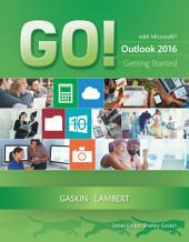 GO! with Microsoft Outlook 2016 Getting Started