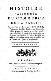 Histoire raisonnée du commerce de la Russie: Tome premier, Volume2
