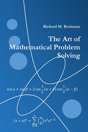 The Art of Mathematical Problem Solving