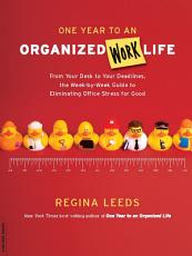 One Year to an Organized Work Life PDF