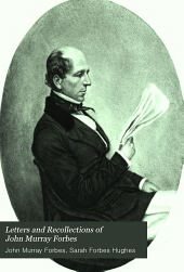Letters and Recollections of John Murray Forbes: Volume 1