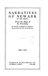 Narratives of Newark (in New Jersey) from the Days of Its Founding