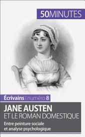Jane Austen et le roman domestique: Entre peinture sociale et analyse psychologique