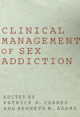 Clinical Management of Sex Addiction PDF