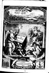 Histoire de France depuis Faramond jusqu'à maintenant, oeuvre enrichie de plusieurs belles et rares antiquitez et d'un abrégé de la vie de chaque reyne,... le tout embelly d'un recueil nécessaire des médailles qui ont été fabriquées sous chaque règne, et de leur explication... par F.-E. Du [sic] Mezeray