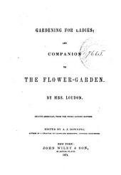 Gardening for Ladies ; And, Companion to the Flower-garden