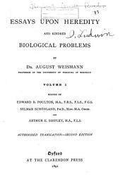 Essays Upon Heredity and Kindred Biological Problems: Volume 1