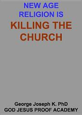 NEW AGE RELIGION IS KILLING THE CHURCH