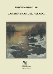 LAS SOMBRAS DEL PASADO: Volumen 2