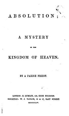 Absolution  a mystery of the Kingdom of Heaven  By a Parish Priest PDF