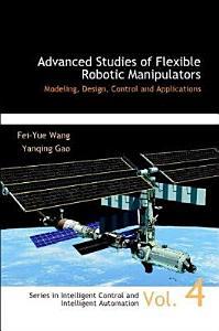 Advanced Studies of Flexible Robotic Manipulators