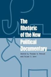 The Rhetoric of the New Political Documentary