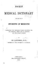 Pocket Medical Dictionary for the Use of Students of Medicine