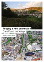 Forging a New Connection   Cardiff and the Valleys PDF