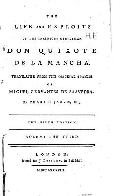 The Life and Exploits of the Ingenious Gentlemen Don Quixote de la Mancha PDF