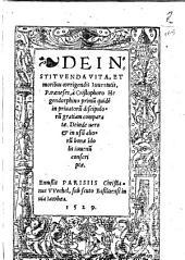 De instituenda vita, et moribus corrigendis iuuentutis, paraeneses, à Cristophoro Hegendorphino primum quidem in priuatorum discipulorum gratiam comparatae. ..