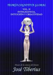 Inteligencia, Intuición y Creatividad: Teoría Cognitiva Global