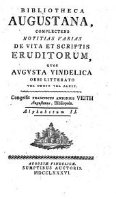 Bibliotheca Augustana: Complectens Notitias Varias De Vita Et Scriptis Eruditorum, Quos Avgvsta Vindelica Orbi Litterato Vel Dedit Vel Aluit. Alphabetum II, Volume 2