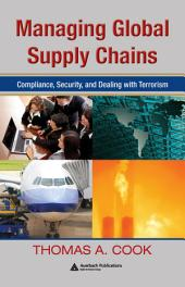 Managing Global Supply Chains: Compliance, Security, and Dealing with Terrorism