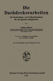 Die Dachdeckerarbeiten: Ein Nachschlage- und Kalkulationsbuch für das gesamte Baugewerbe, Ausgabe 2