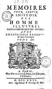 Memoires pour servir a l'histoir[sic] des homme illustres dans la Republique des lettres: avec un catalogue raisonne de leurs ouvrages, Volume15