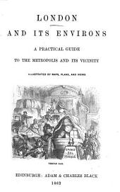 London and its environs [ed. by J.Y.J.].