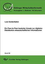 Ein Peer to Peer basierter Ansatz zur digitalen Distribution wissenschaftlicher Informationen PDF