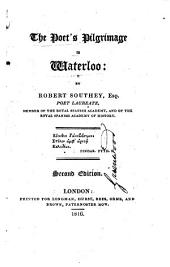 The Poet's Pilgrimage to Waterloo: by Robert Southey ...