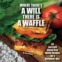 Where There s a Will There is a Waffle Book