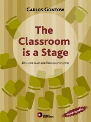 The Classroom Is A Stage Book PDF