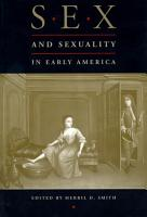Sex and Sexuality in Early America PDF