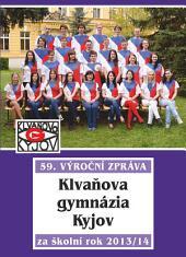 59. výroční zpráva Klvaňova gymnázia Kyjov za školní rok 2013/14