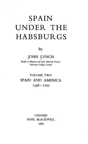 Spain Under the Habsburgs  Spain and America  1598 1700