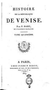 Histoire de la République de Venise. Par P. Daru, de l'Académie française. Tome premier [-septième]: 4