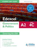 Edexcel A2 Government   Politics Student Unit Guide New Edition  Unit 4C Updated  Governing the USA PDF