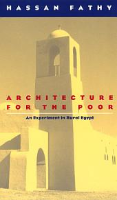 Architecture for the Poor: An Experiment in Rural Egypt